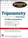 Schaums Outline of Trigonometry, 5th Edition: 618 Solved Problems + 20 Videos (Schaums Outline Series)
