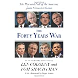 The Forty Years War: The Rise and Fall of the Neocons, from Nixon to Obamaby Len Colodny