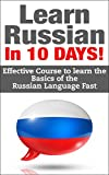 img - for Russian: Learn Russian In 10 DAYS! - Effective Course to Learn the Basics of the Russian Language FAST (Learn Russian, Russian, Learn Russian Language, Russia, Spanish,Communication Skills) book / textbook / text book