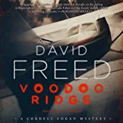 Voodoo Ridge: A Cordell Logan Mystery, Book 3 | David Freed