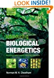 Introducing Biological Energetics: How Energy and Information Control the Living World