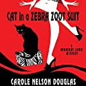Cat in a Zebra Zoot Suit: A Midnight Louie Mystery Audiobook by Carole Nelson Douglas Narrated by Johnny Heller, Cris Dukehart