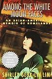 img - for Among the White Moon Faces: An Asian-American Memoir of Homelands (The Cross-Cultural Memoir Series) book / textbook / text book