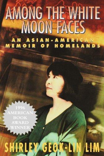 Among the White Moon Faces: An Asian-American Memoir of Homelands (The Cross-Cultural Memoir Series)