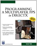 Programming a Multiplayer FPS in DirectX (Charles River Media Game Development)