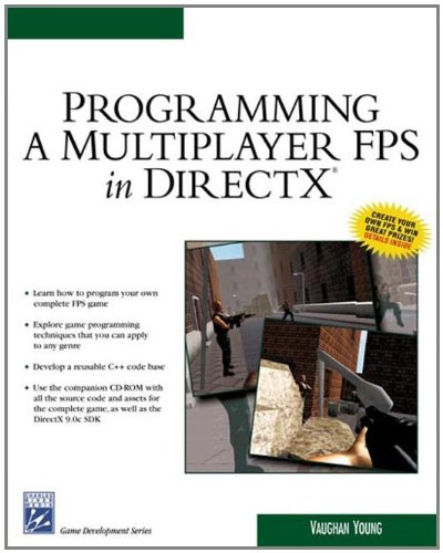 Programming Mutliplayer FPS Direct X (Charles River Media Game Development)