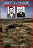 Ian Brady&Myra Hindley - Serial Killers (Serial Killer Biography Series)