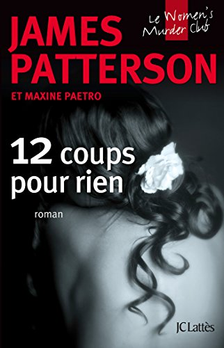 James Patterson - 12 Coups pour rien (Thrillers) (French Edition)