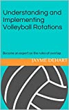 img - for Understanding and Implementing Volleyball Rotations: Become an expert on the rules of overlap. book / textbook / text book