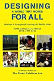 img - for Designing a World that Works for All: Solutions & Strategies for Meeting the World's Needs: Tenth Anniversary Edition book / textbook / text book