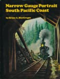 img - for Narrow Gauge Portrait: South Pacific Coast book / textbook / text book
