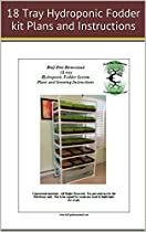 HPH 18 tray Hydroponic Fodder System Plans and Growing Instructions (Half-Pint Homestead Plans and Instructions Series Book 4)