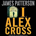 I, Alex Cross Audiobook by James Patterson Narrated by Tim Cain, Michael Cerveris