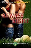 Always Right (Diamond Brides) (Volume 9)