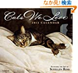 Cats We Love 2013 Deluxe Wall Calendar