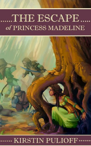 Book: The Escape of Princess Madeline by Kirstin Pulioff