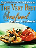 Weight Watchers New Points Plus Plan The Very Best Seafood Recipes Cookbook