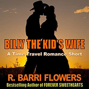 Billy the Kid's Wife: A Time Travel Romance Short | [R. Barri Flowers]