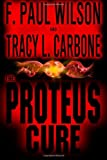 The Proteus Cure (0615795870) by Wilson, F. Paul