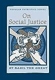 On Social Justice: St. Basil the Great (Popular Patristics)