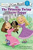 The Princess Twins And The Puppy: I Can Read Princess Twins Series