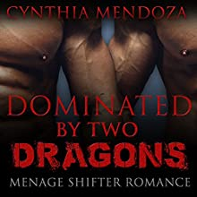 Dominated by Two Dragons (       UNABRIDGED) by Cynthia Mendoza Narrated by Melissa Barr