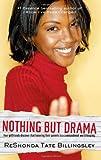 Nothing But Drama (Good Girlz) (1416525602) by Billingsley, ReShonda Tate