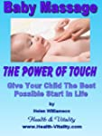 Baby Massage - The Healing Power Of T...