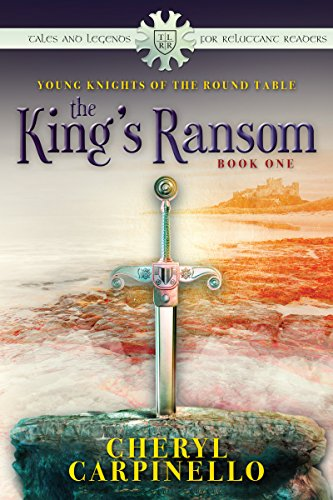The King's Ransom,: Young Knights Of The Round Table by Cheryl Carpinello ebook deal