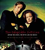 img - for The Complete X-Files: Behind the Series the Myths and the Movies book / textbook / text book