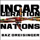 Incarceration Nations: A Journey to Justice in Prisons Around the World Hörbuch von Baz Dreisinger Gesprochen von: Christina Delaine