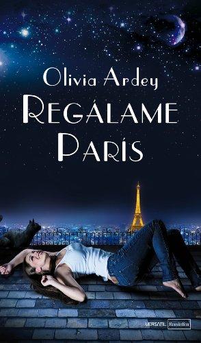 Regálame París de Olivia Ardey