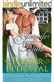 Tender Betrayal (Louisiana Plantation Collection)