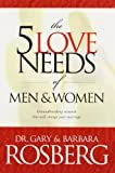 The 5 Love Needs of Men and Women (0842342397) by Rosberg, Barbara