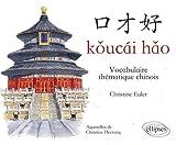 echange, troc Christine Euler - Koucai Hao Vocabulaire Thématique Chinois Niveau Faux Débutant