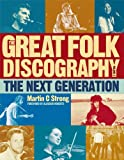 The Great Folk Discography, Vol. 2: The Next Generation (1978-2011) (1846971772) by Strong, Martin C.