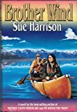 Brother Wind: A Novel (0688128882) by Harrison, Sue