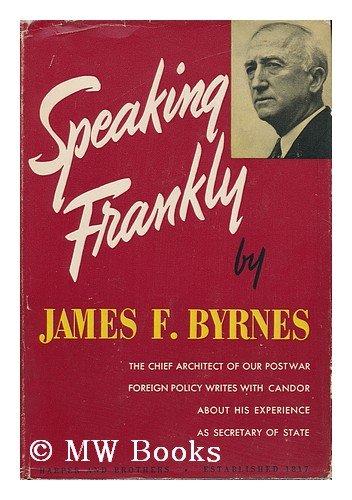 Speaking Frankly, James F. Byrnes