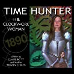 The Clockwork Woman: Time Hunter | Claire Bott