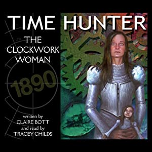 The Clockwork Woman: Time Hunter | [Claire Bott]