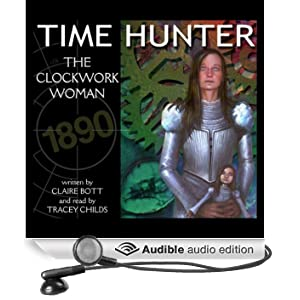 The Clockwork Woman: Time Hunter (Unabridged)
