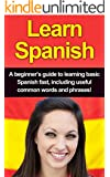 Learn Spanish: A beginner's guide to learning basic Spanish fast, including useful common words and phrases!