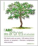 echange, troc Daniel Brochard - L'Abc des arbres et arbustes
