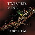 Twisted Vine Audiobook by Toby Neal Narrated by Sara Malia Hatfield