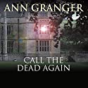 Call the Dead Again Audiobook by Ann Granger Narrated by Bill Wallis