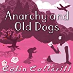 Anarchy and Old Dogs (       UNABRIDGED) by Colin Cotterill Narrated by Nigel Anthony