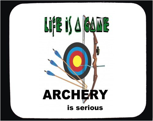 Decorated Mouse Pad with life is a game - archery is serious image