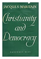 Christianity and Democracy by Jacques…
