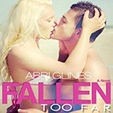 Fallen Too Far (       UNABRIDGED) by Abbi Glines Narrated by Jennifer Bronstein