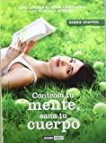 Controla tu Mente Sana tu Cuerpo (8475567797) by DEBBIE SHAPIRO